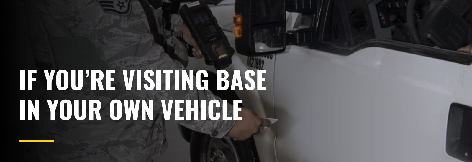 If You're Visiting Base in Your Own Vehicle