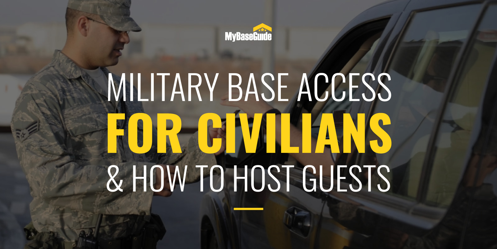 Military Base Access for Civilians & How to Host Guests