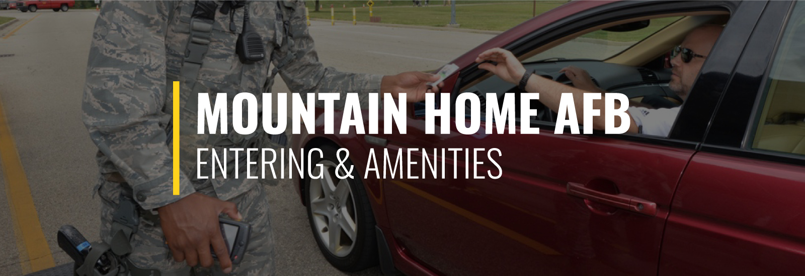 Entering Mountain Home Air Force Base and Amenities