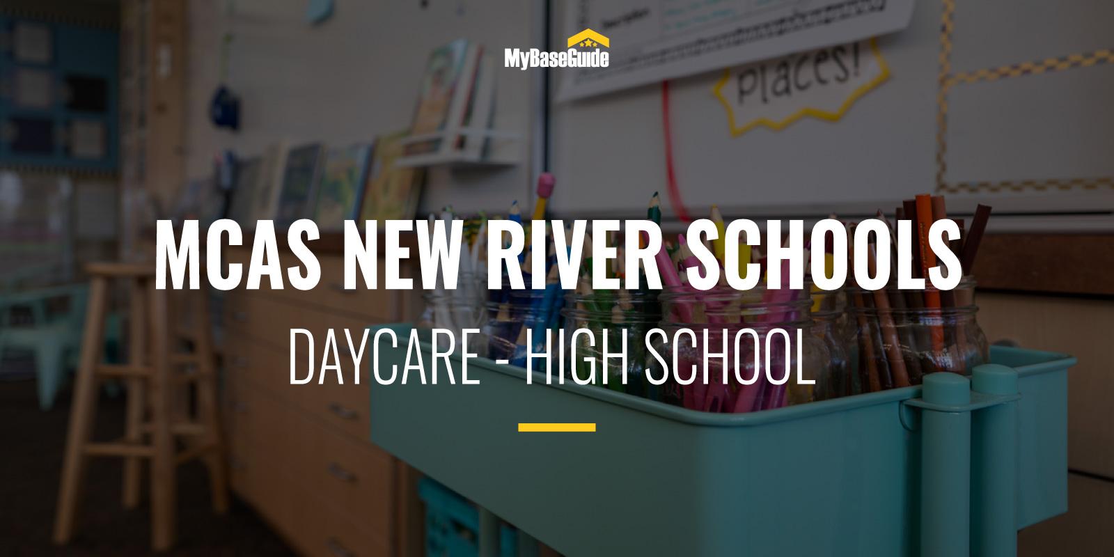 MCAS New River Schools: Daycare - High School