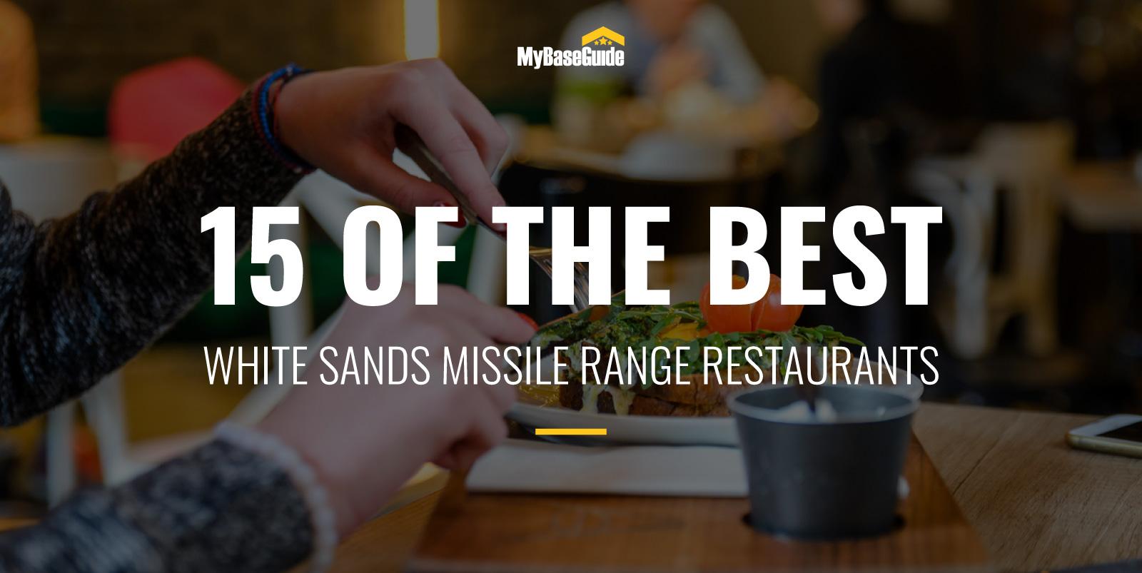 15 of the Best White Sands Missile Range Restaurants