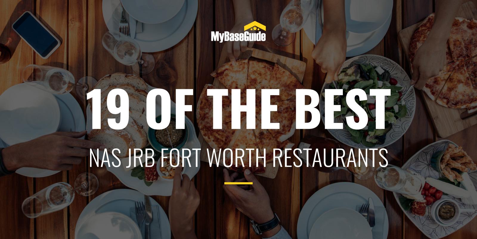 19 of the Best NAS JRB Fort Worth Restaurants