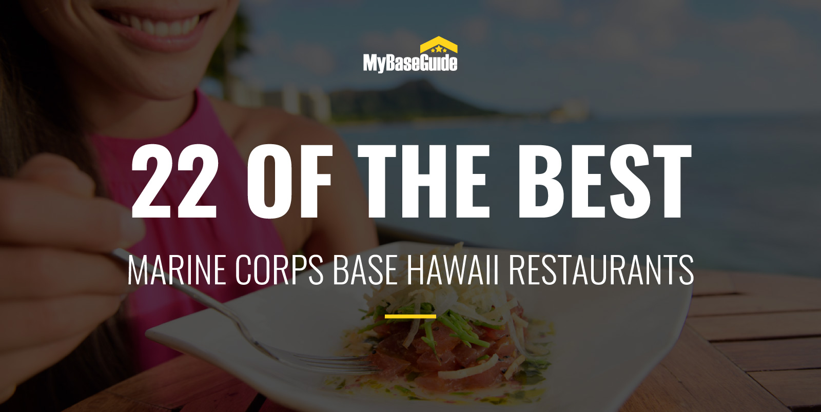 22 of the Best Marine Corps Base Hawaii (MCBH) Restaurants
